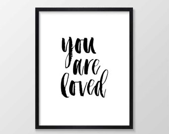 You Are Loved Printable Art, Brush Lettering, Inspirational Typography Print, Instant Download, Wall Art Quote, Black and White