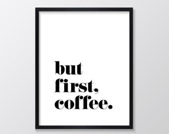 But First Coffee Print, Inspirational & Motivational Typography Wall Art, Quote Decor, Art Print