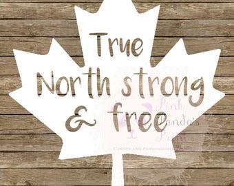 Canadian, true north strong and free, Canada, sticker, vinyl sticker, car, custom greeting, door sticker, vinyl decal, hello, custom