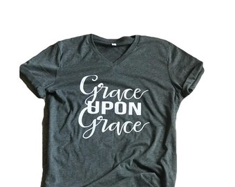 Grace Upon Grace - Women's Tee - Spiritual  - Christian - Religious Shirt