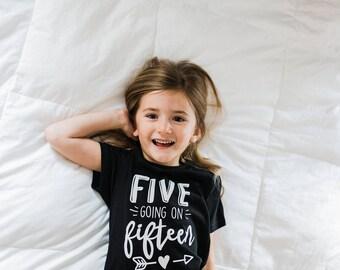 Five Going on Fifteen Tee - 5th Birthday Shirt