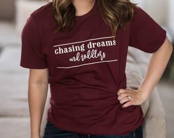 Chasing Dreams and Toddlers - Mom Shirt