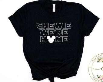Chewie We're Home  Shirt, Star Wars Shirt, Han Solo, Chewbacca, Star Wars Shirt, Disney Shirt, The Force Awakens