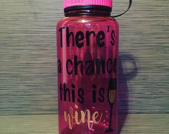 There's A Chance This Is Wine Water Bottle // Skinny Tumbler // Mug // Coffee To Go Mug