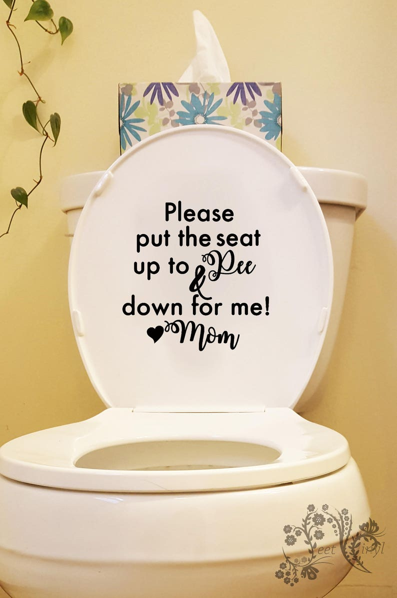 Please put the seat up to pee and down for me Mom - Bathroom wall Decals -  Wall ... Please put the seat up to pee and down for me Mom - Bathroom wall  Decals ...