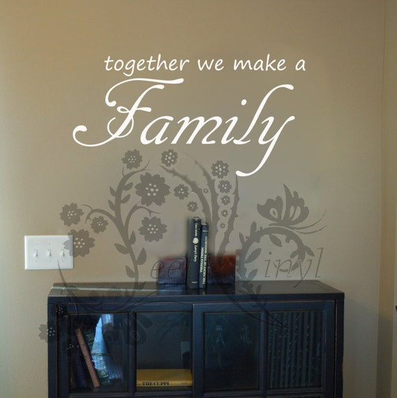 together we make a family vinyl wall art wall decor | etsy