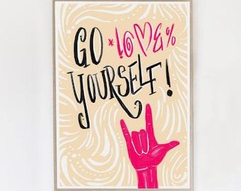 Go Love Yourself! - Feel Good Print