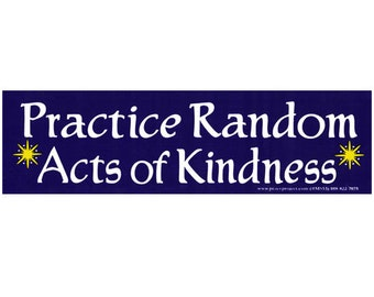 Small Spiritual Bumper Sticker Decal Practice Random Acts of Kindness