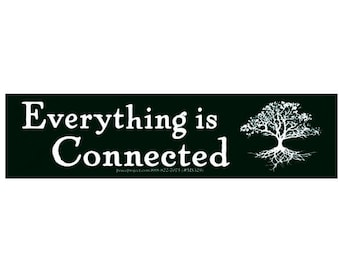 Everything is Connected - Small Bumper Sticker / Decal or Magnet