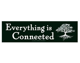 Environmental Bumper Sticker - Everything is Connected - Bumper Sticker / Decal or Magnet