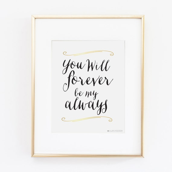 Love Quotes You Will Forever Be My Always Black And Gold Etsy
