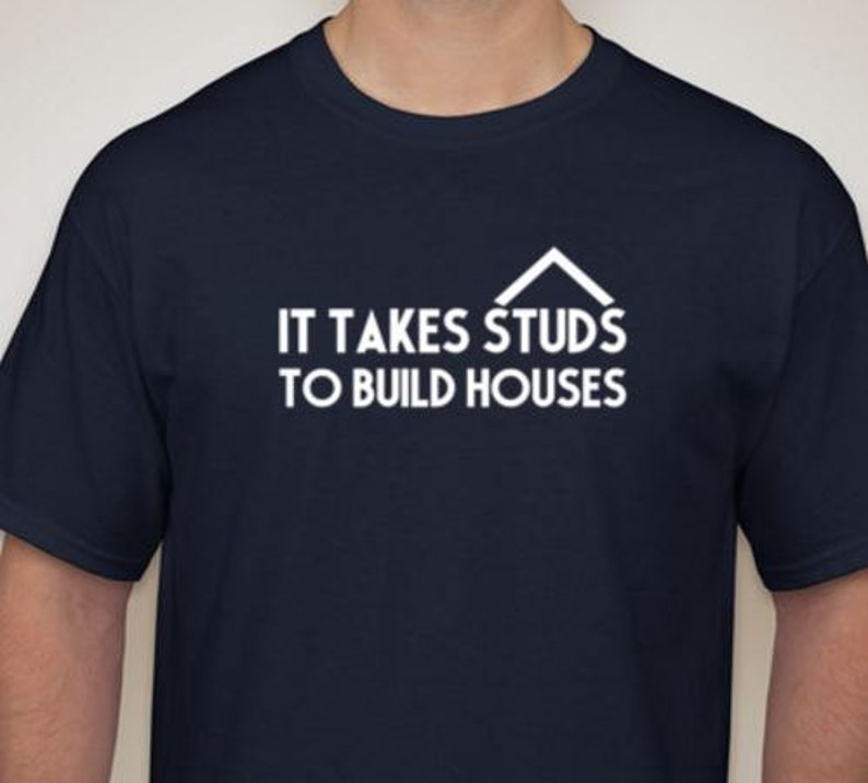 525d91b9 Carpenter funny Tshirt It takes Studs to build houses shirt | Etsy
