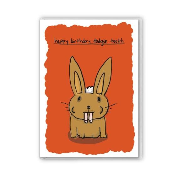 Todger teeth, funny birthday card, insult card
