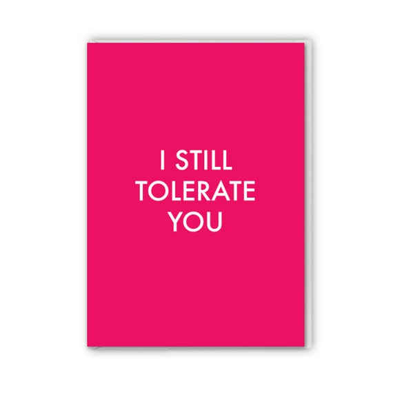 Valentines card, anniversary card, funny card, I still tolerate you