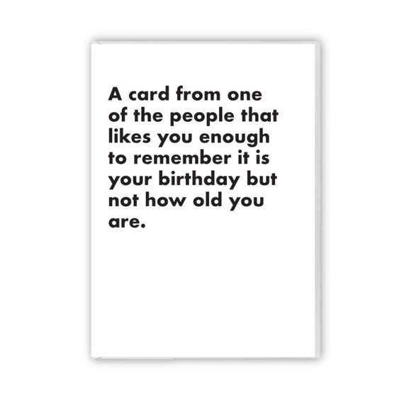A birthday card from someone who doesn't know your age, funny birthday card