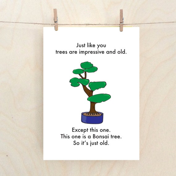 Bonsai card, Funny Bonsai Card, Funny tree card, Funny old Card, Funny Birthday card