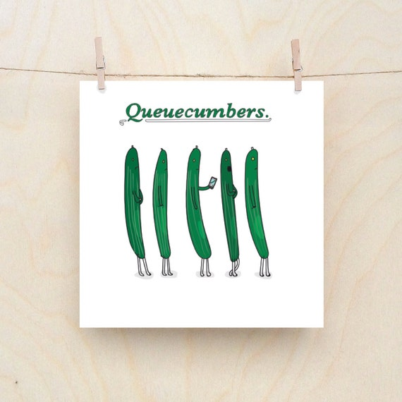 Queuecumbers, funny  card, funny birthday card