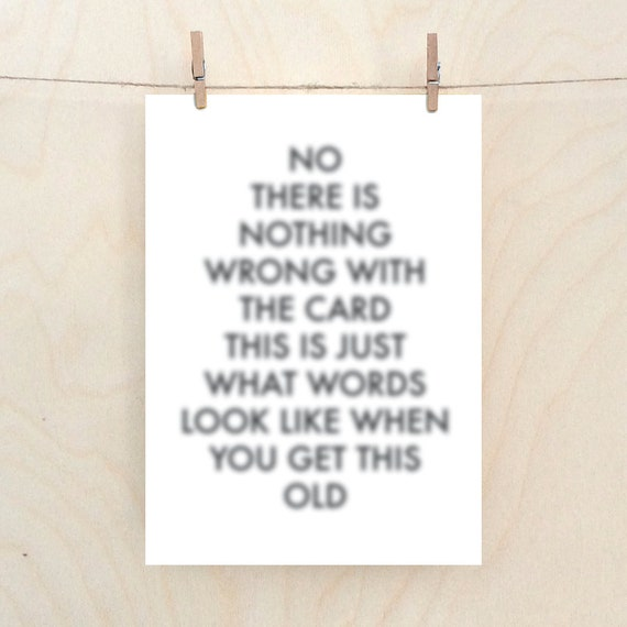 Funny old card, Funny blurry card, funny birthday card, funny dad card, funny mum card.