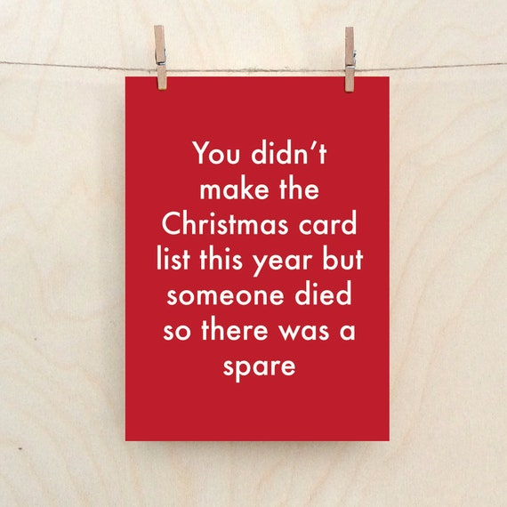 You didn't make the Christmas list this year card, Someone died, Funny Christmas card