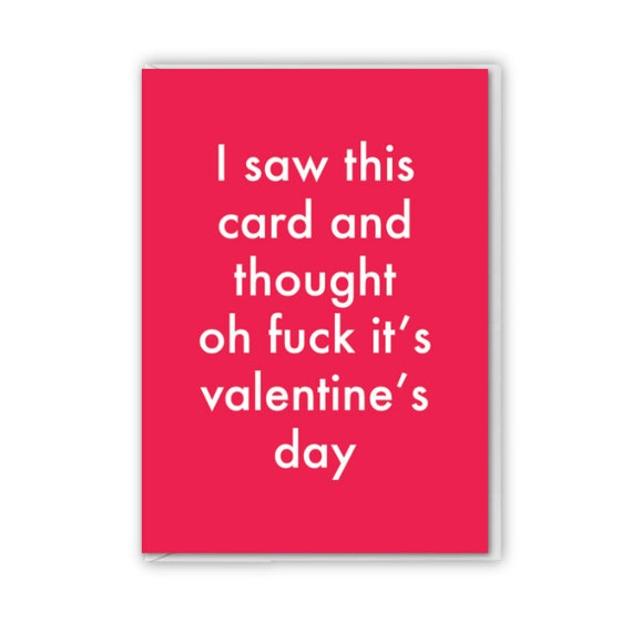 Valentines card, funny card, I saw this card and thought oh fuck