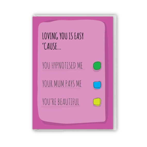 Funny greeting card, Loving you is easy 'cause