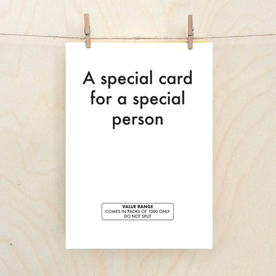 funny special person  card, funny birthday card, funny card