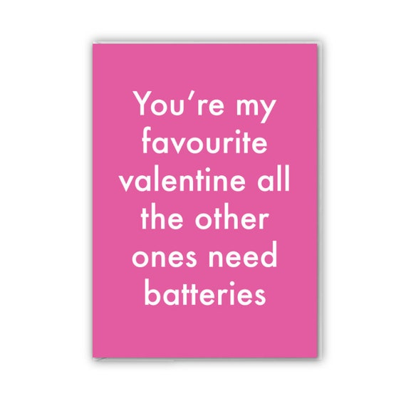 Valentines card, funny card, all my others need batteries