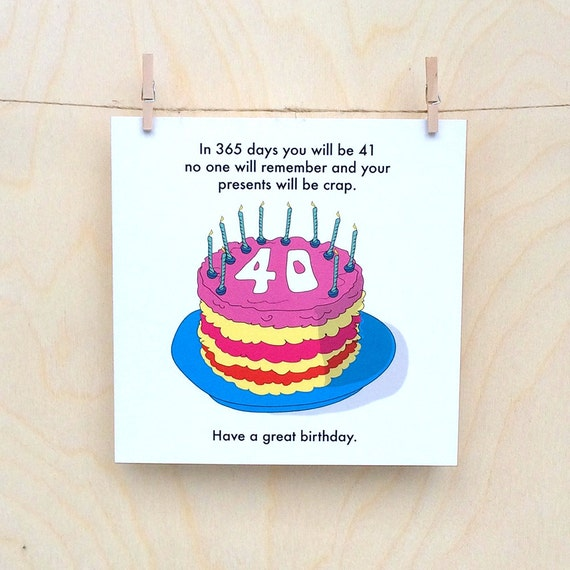 Funny 40th birthday card, funny 40th, funny birthday card, 40 - 6935