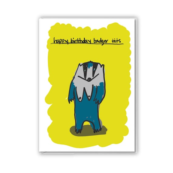 Badger tits, funny birthday card, insult card