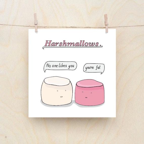 Harshmallows, funny  card, funny birthday card