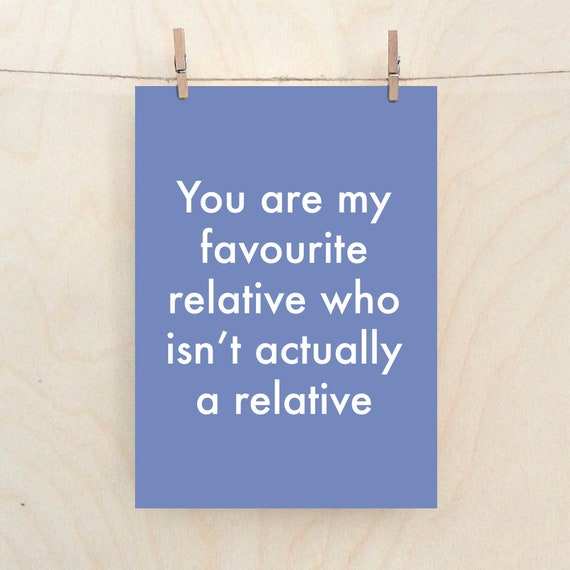 Not a relative, Favourite Relative Card, Funny birthday card,  funny relative card