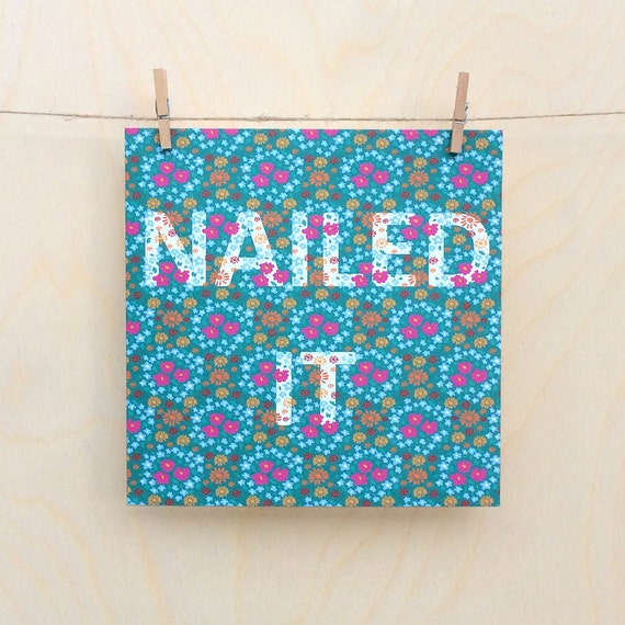 Nailed It Card, Funny card, funny well done card , Floral Card, nailed it, Congratulations card