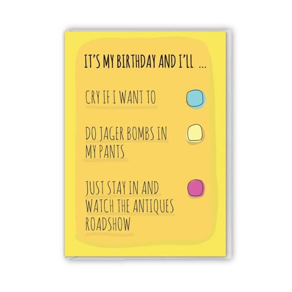 Funny birthday card, It's my birthday and I'll