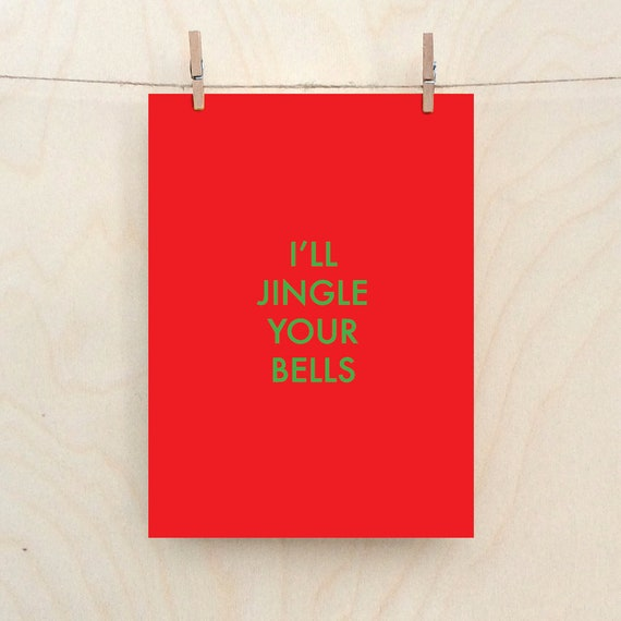 I'll Jingle your bells card, Funny Christmas card