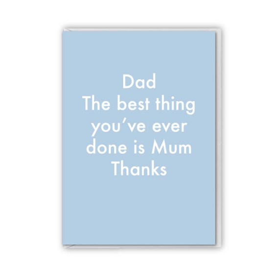 Fathers Day, funny card, the best thing you've ever done is Mum