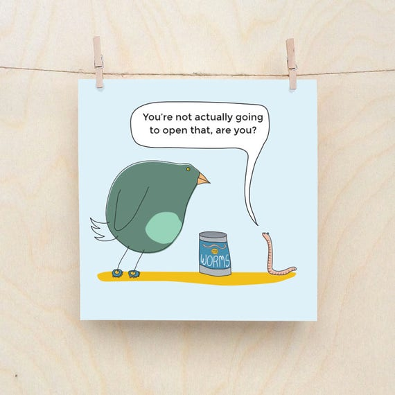 Can of worms, Funny Bird card, Funny worm card,