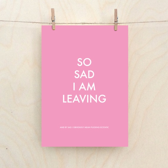 Sad I am leaving, cheeky leaving card