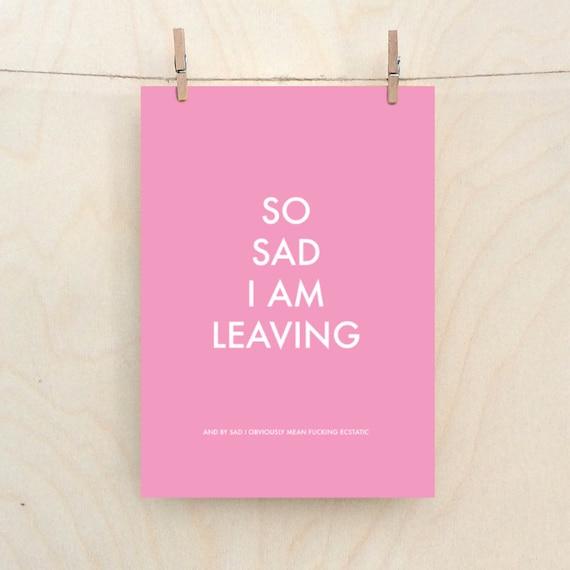 Sad I am leaving, cheeky leaving card