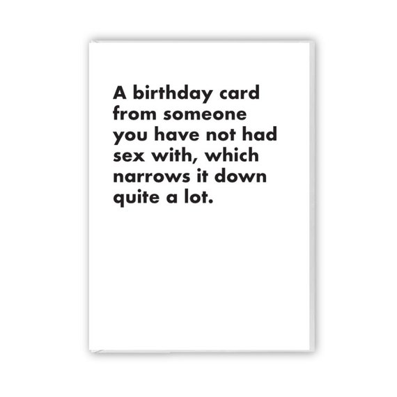 Birthday card from someone you have not had sex with, funny birthday card