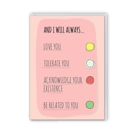 Funny greeting card, I will always love you