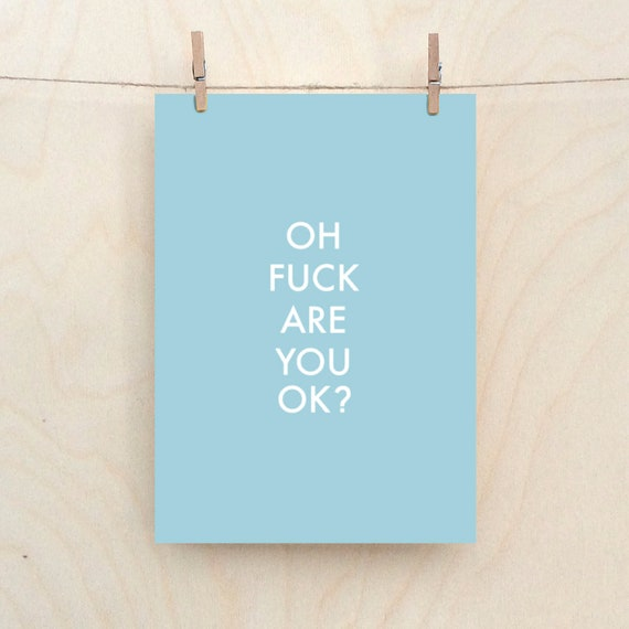 Are You Ok, funny sympathy card, get well soon
