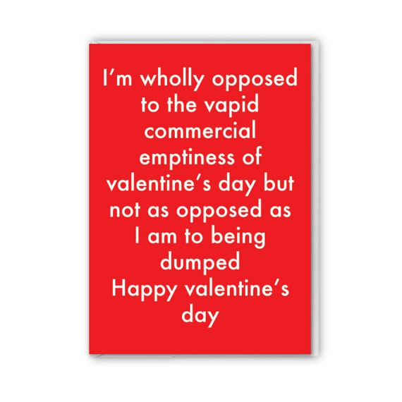 Valentines card, funny card, wholly opposed to valentines day