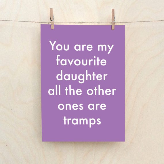 Favourite Daughter Card, Funny birthday card, rude daughter card, funny relative card.