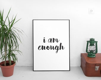 I Am Enough, Inspirational Quote, Home Decor, Typography Print, Printable Poster, Women Quote, Motivational Quote, Inspirational Print