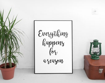 Everything Happens For A Reason, Printable Poster, Home Wall Decor, Office Decor, Calligraphy Print, Handlettering Quote, Instant Download