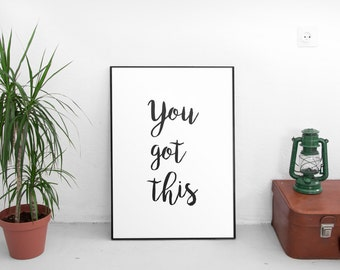 Quote Wall Art, You Got This, Printable Quote, Inspirational Quote, Motivational Quote, Workspace Print, Office Quotes, Inspirational Poster