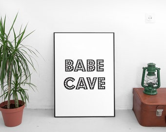 Babe Cave, Inspirational Poster, Quote Print, Nursery Wall Art, Instant Download, Black And White, Printable, Wall Art, Typography
