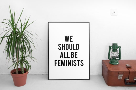 We Should All Be Feminists Feminist Printable Feminism Etsy