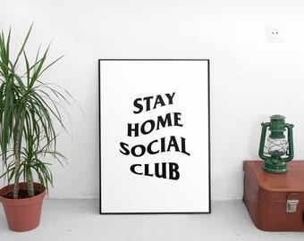 Stay Home Social Club, Printable Art,Social Distancing Gift, Save Lives, Wall Art Prints, New Normal Shirt, Quarantine Birthday Gift, Poster