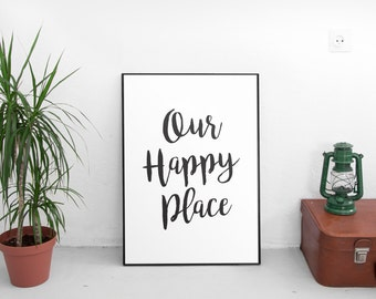Our Happy Place Sign, Printable Wall Art, Printable Art, Housewarming Gift, Printable Quote, Home Decor, New Home Gift, Wall Art Prints